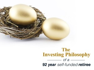 The investing philosophy of a 92-year self-funded retiree