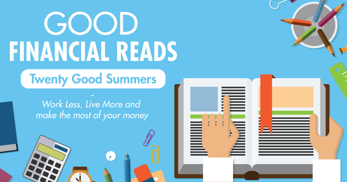Good-Financial-Reads-Twenty-Good-Summers-Work-Less,-Live-More-and-make-the-most-of-your-money-fb-1200x628