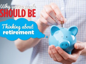 Why Young People Should Be Thinking About Retirement