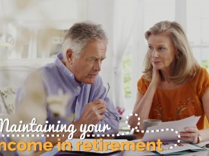 Maintaining Your Income in Retirement