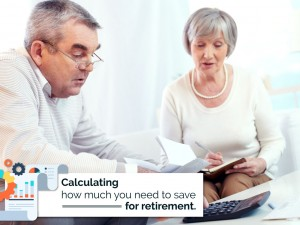 Calculating How Much You Need to Save for Retirement