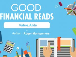 Good Financial Reads: Value.Able by Roger Montgomery